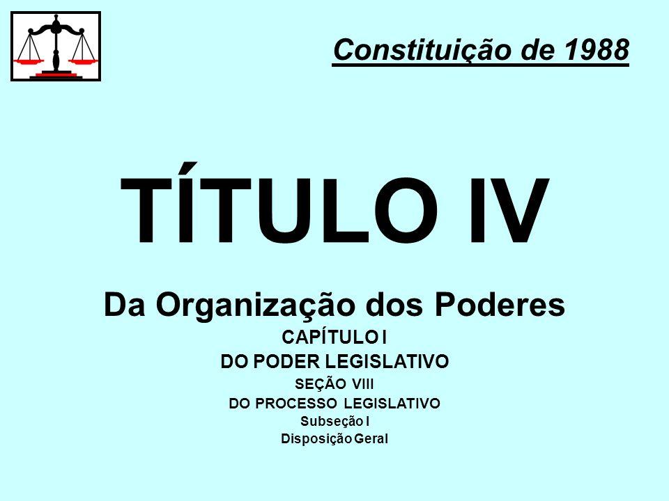 Da Organização dos Poderes DO PROCESSO LEGISLATIVO