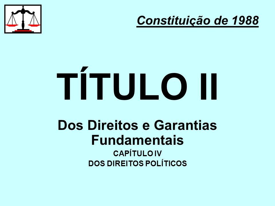 Dos Direitos e Garantias Fundamentais DOS DIREITOS POLÍTICOS