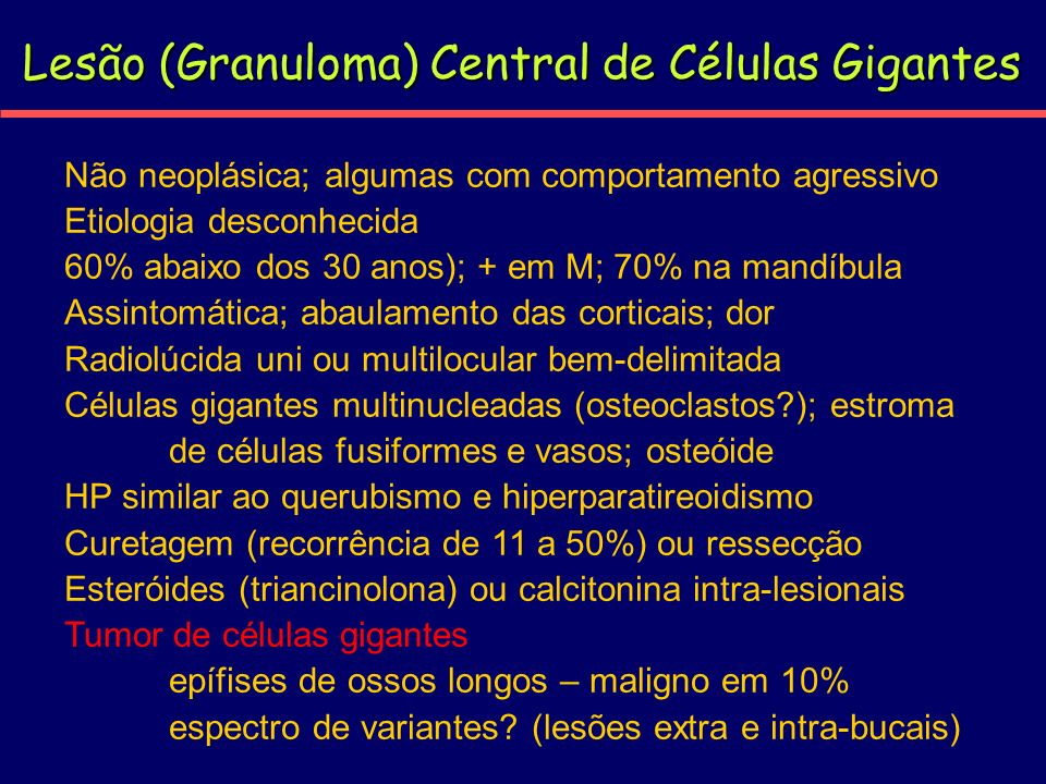 Lesão (Granuloma) Central de Células Gigantes