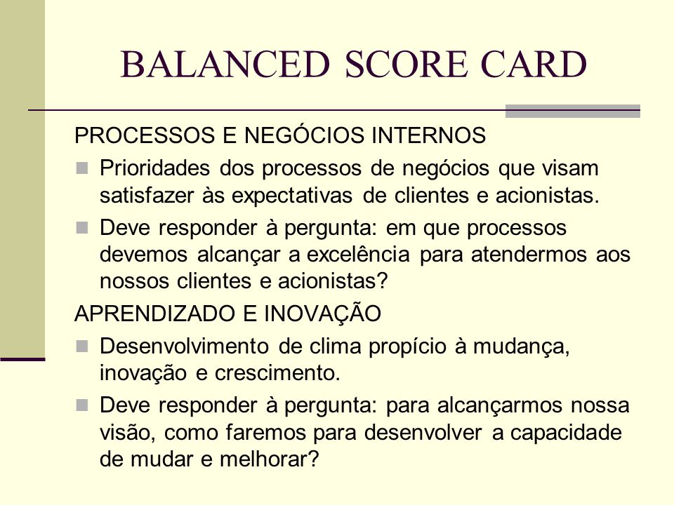 BALANCED SCORE CARD PROCESSOS E NEGÓCIOS INTERNOS
