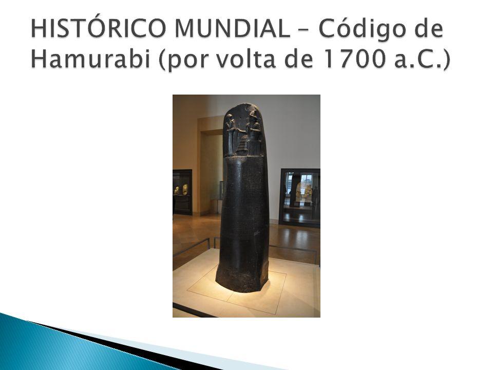 HISTÓRICO MUNDIAL – Código de Hamurabi (por volta de 1700 a.C.)