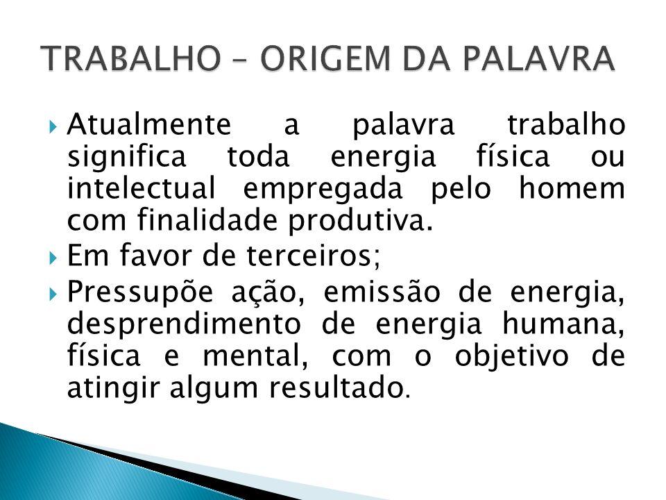 TRABALHO – ORIGEM DA PALAVRA