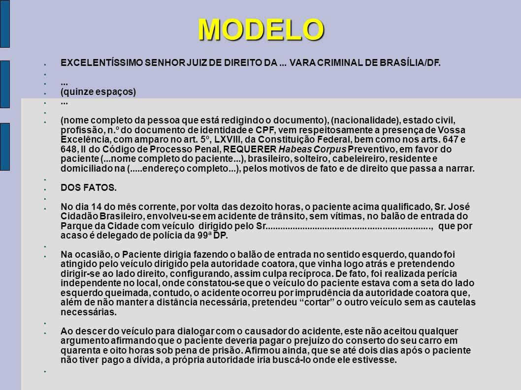 MODELO EXCELENTÍSSIMO SENHOR JUIZ DE DIREITO DA ... VARA CRIMINAL DE BRASÍLIA/DF. ... (quinze espaços)