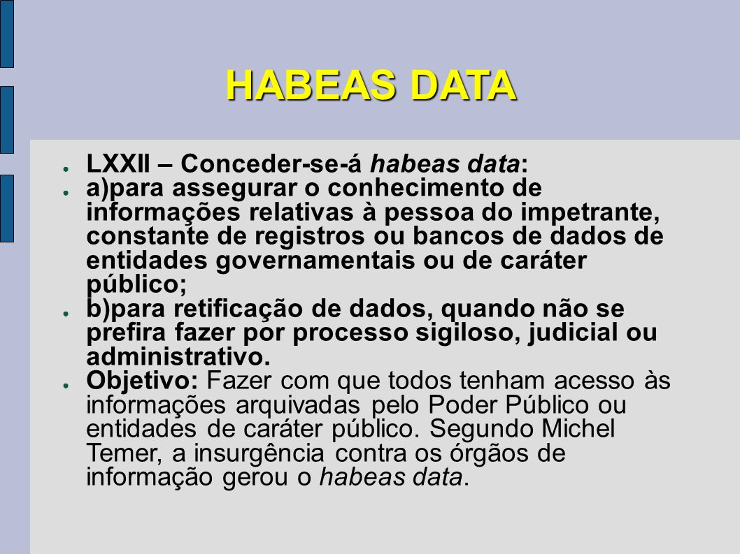 HABEAS DATA LXXII – Conceder-se-á habeas data: