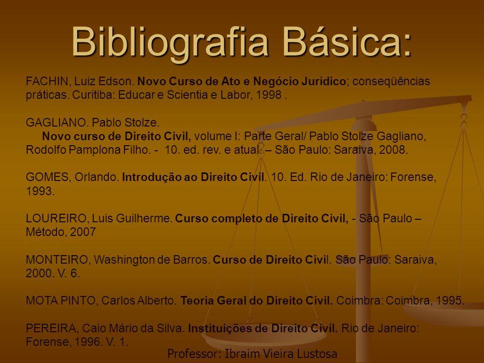 Bibliografia Básica: Professor: Ibraim Vieira Lustosa