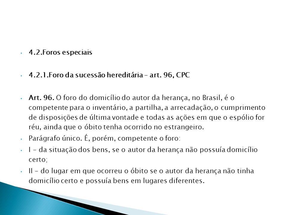 4.2.Foros especiais 4.2.1.Foro da sucessão hereditária – art. 96, CPC.