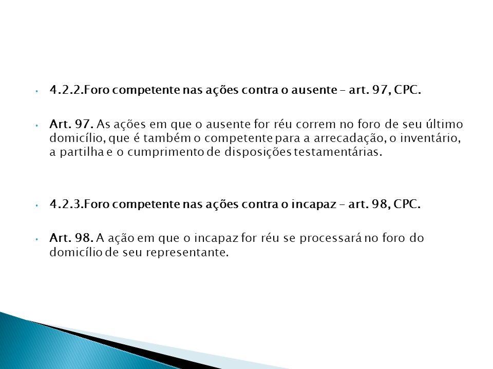 4.2.2.Foro competente nas ações contra o ausente – art. 97, CPC.