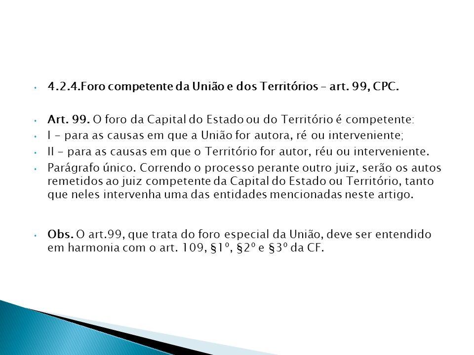 4.2.4.Foro competente da União e dos Territórios – art. 99, CPC.