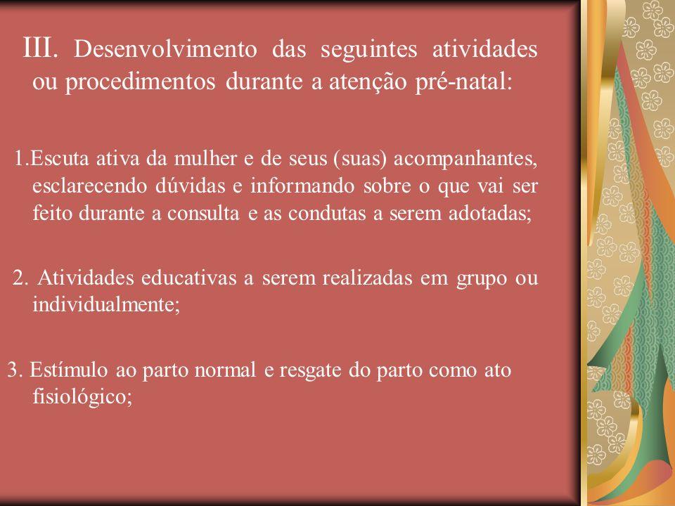III. Desenvolvimento das seguintes atividades ou procedimentos durante a atenção pré-natal: