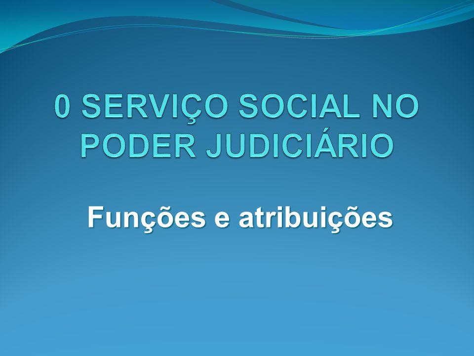 0 SERVIÇO SOCIAL NO PODER JUDICIÁRIO