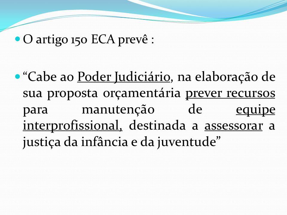 O artigo 150 ECA prevê :