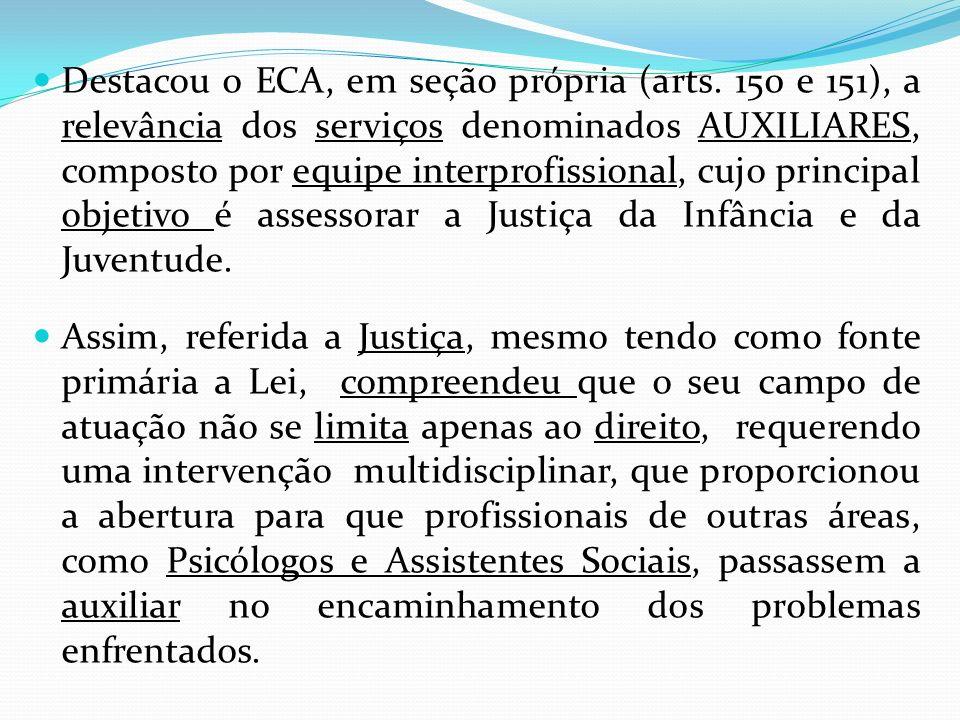 Destacou o ECA, em seção própria (arts