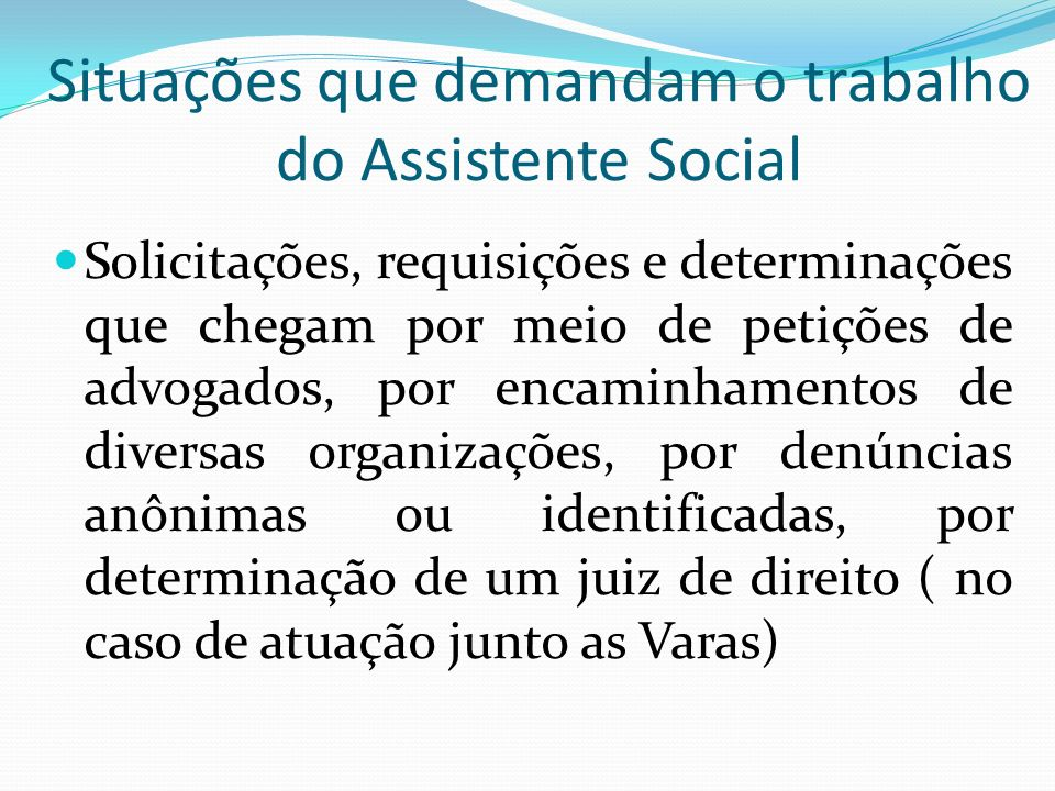 Situações que demandam o trabalho do Assistente Social