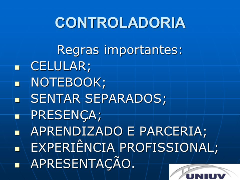 CONTROLADORIA Regras importantes: CELULAR; NOTEBOOK; SENTAR SEPARADOS;