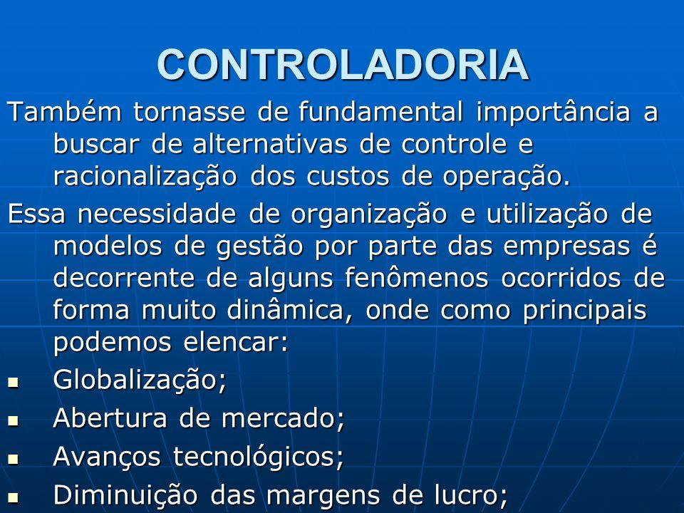 CONTROLADORIATambém tornasse de fundamental importância a buscar de alternativas de controle e racionalização dos custos de operação.