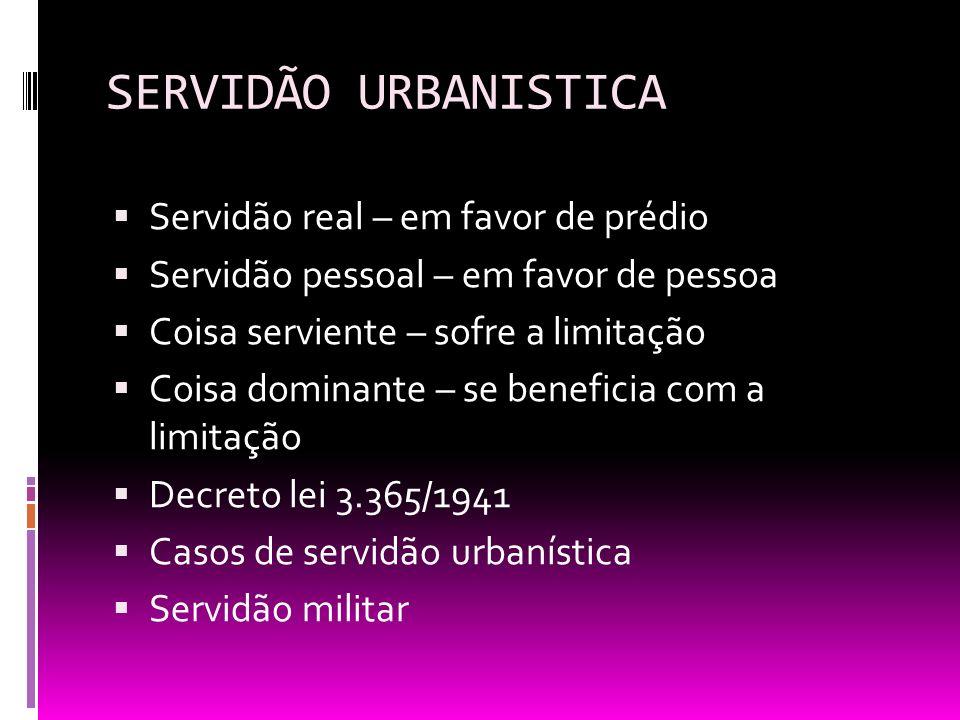 SERVIDÃO URBANISTICA Servidão real – em favor de prédio