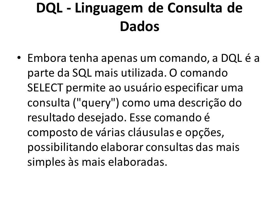 DQL - Linguagem de Consulta de Dados