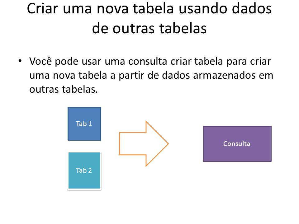 Criar uma nova tabela usando dados de outras tabelas