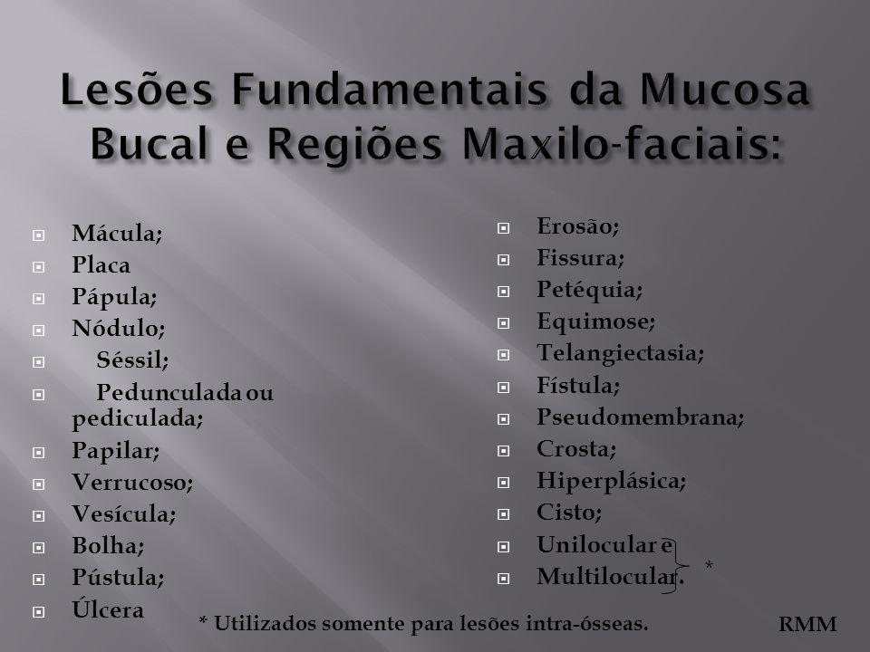 Lesões Fundamentais da Mucosa Bucal e Regiões Maxilo-faciais: