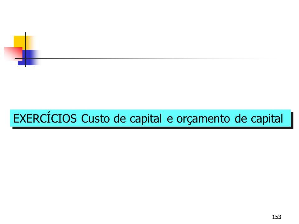 EXERCÍCIOS Custo de capital e orçamento de capital