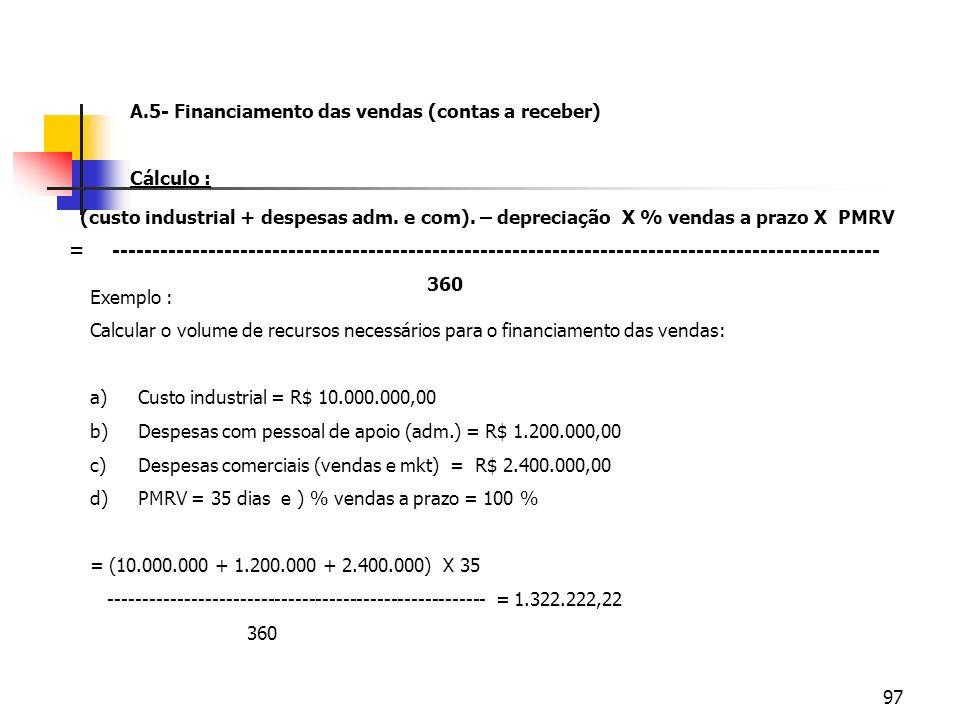 A.5- Financiamento das vendas (contas a receber)