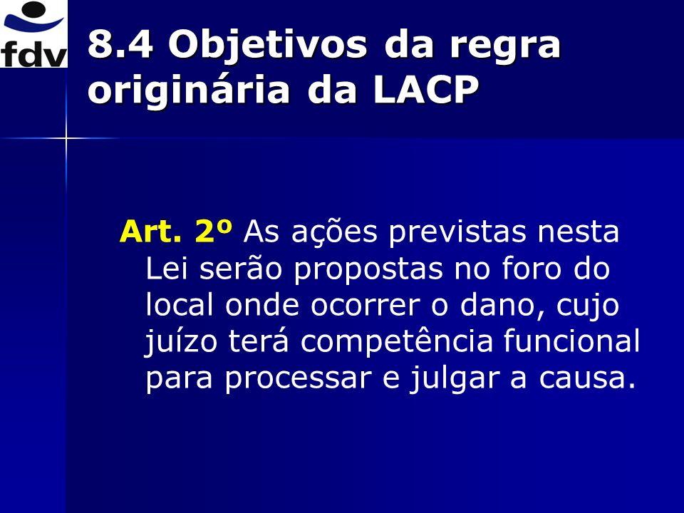 8.4 Objetivos da regra originária da LACP