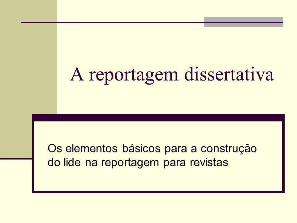 A reportagem dissertativa