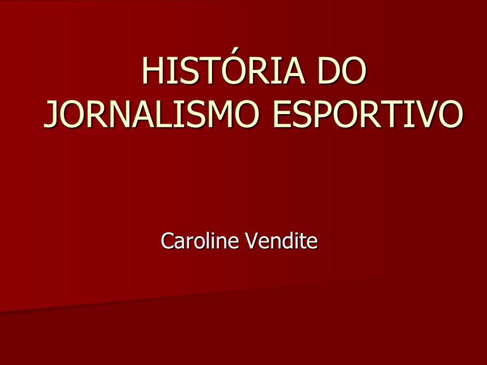 HISTÓRIA DO JORNALISMO ESPORTIVO