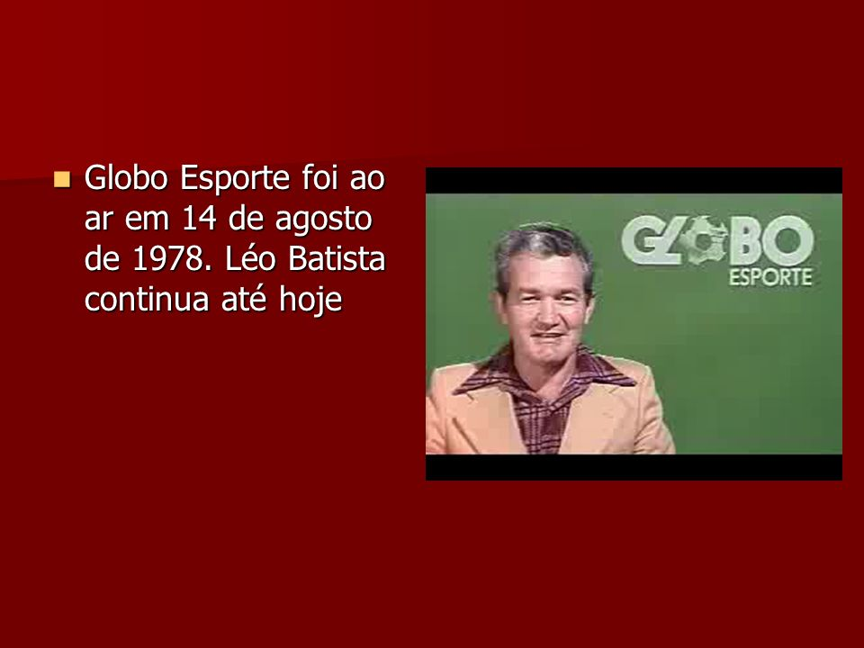 Globo Esporte foi ao ar em 14 de agosto de 1978