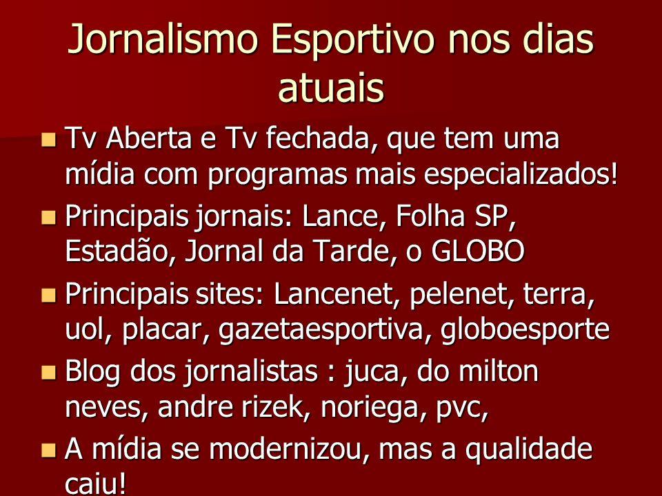 Jornalismo Esportivo nos dias atuais