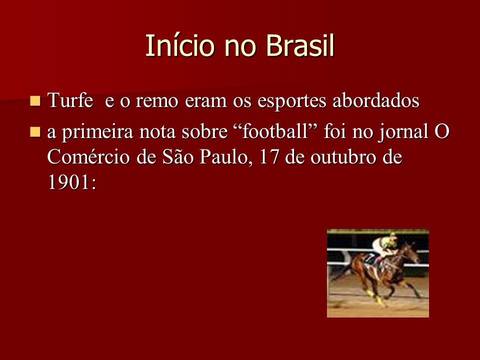 Início no Brasil Turfe e o remo eram os esportes abordados