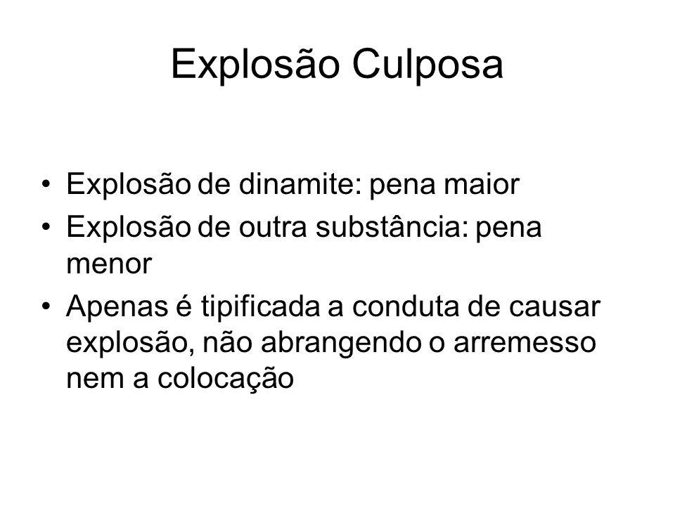 Explosão Culposa Explosão de dinamite: pena maior