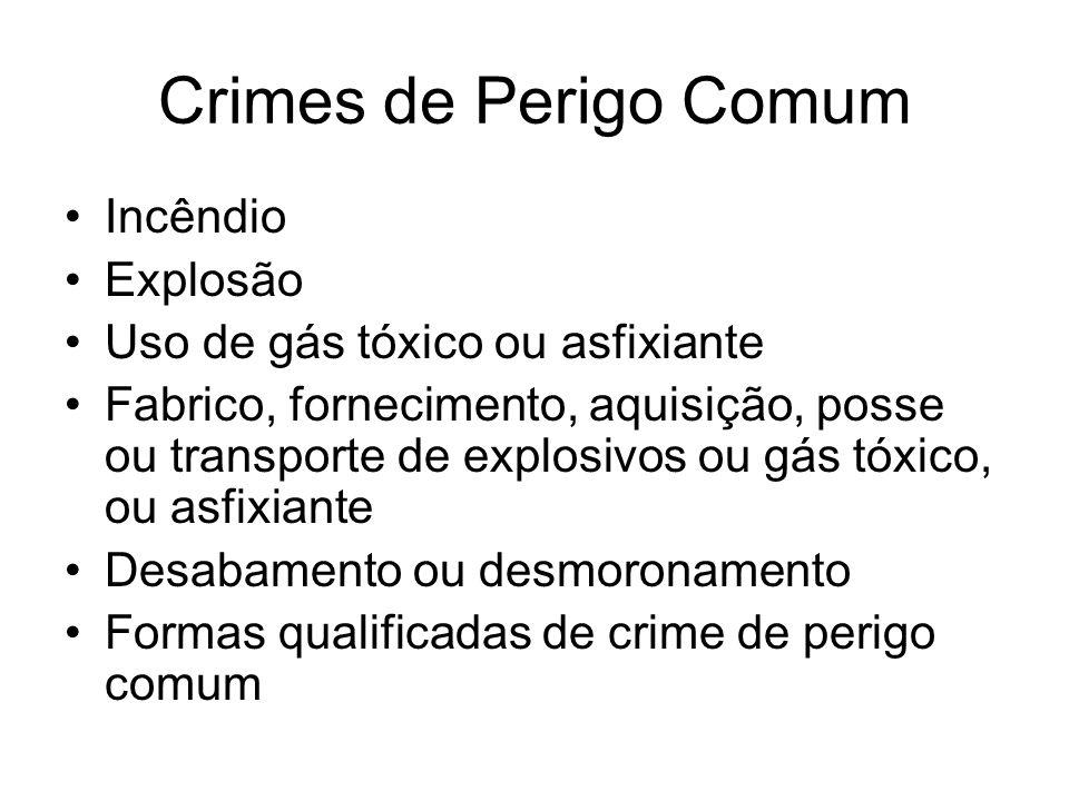 Crimes de Perigo Comum Incêndio Explosão