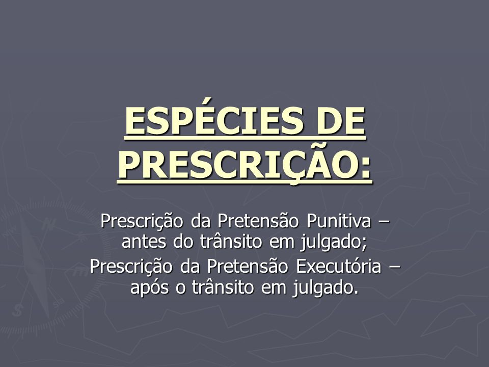 ESPÉCIES DE PRESCRIÇÃO: