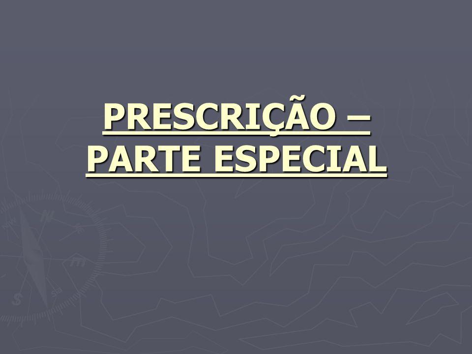 PRESCRIÇÃO – PARTE ESPECIAL