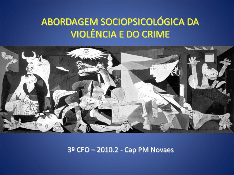 ABORDAGEM SOCIOPSICOLÓGICA DA VIOLÊNCIA E DO CRIME