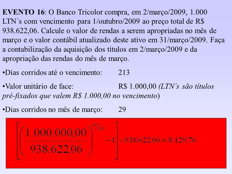 EVENTO 16: O Banco Tricolor compra, em 2/março/2009, 1