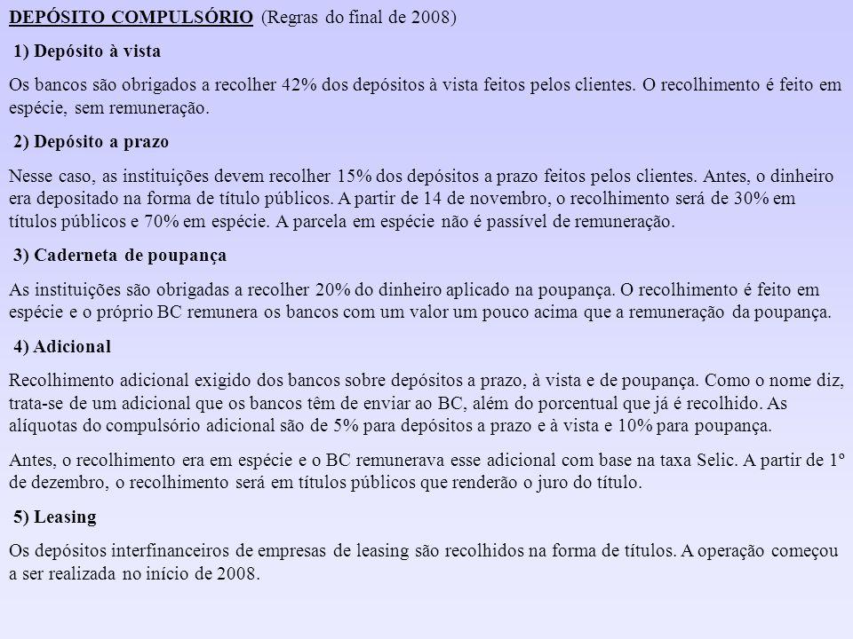 DEPÓSITO COMPULSÓRIO (Regras do final de 2008)