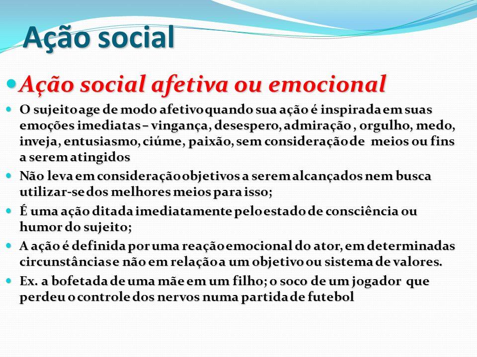 Ação social Ação social afetiva ou emocional