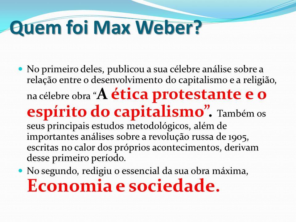 Quem foi Max Weber