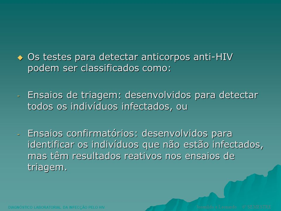 Os testes para detectar anticorpos anti-HIV podem ser classificados como: