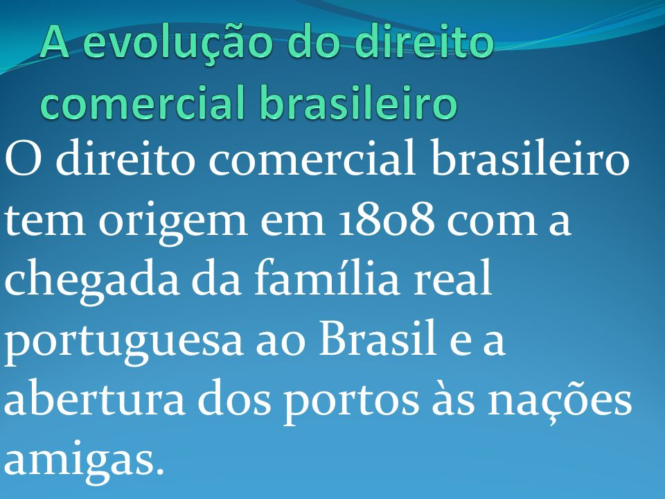 A evolução do direito comercial brasileiro