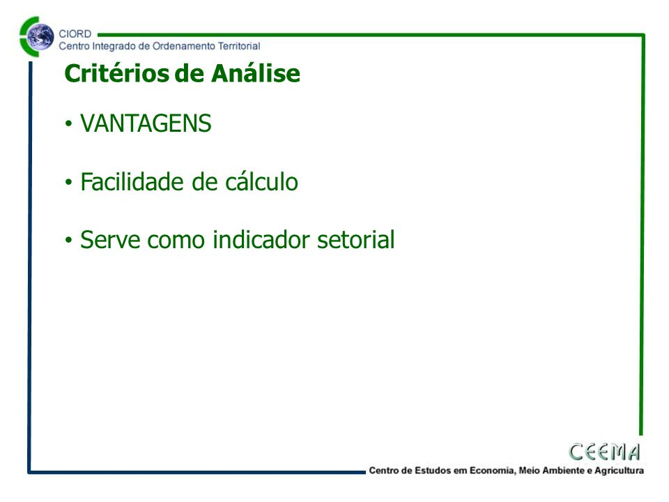 Critérios de Análise VANTAGENS Facilidade de cálculo Serve como indicador setorial