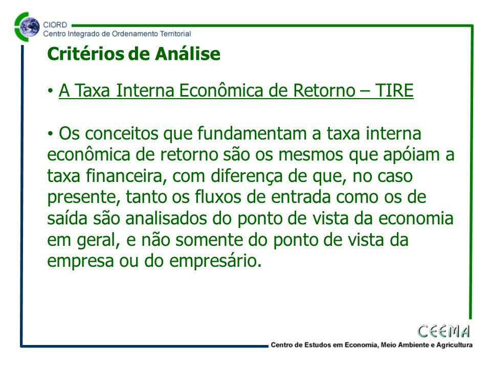 Critérios de Análise A Taxa Interna Econômica de Retorno – TIRE.