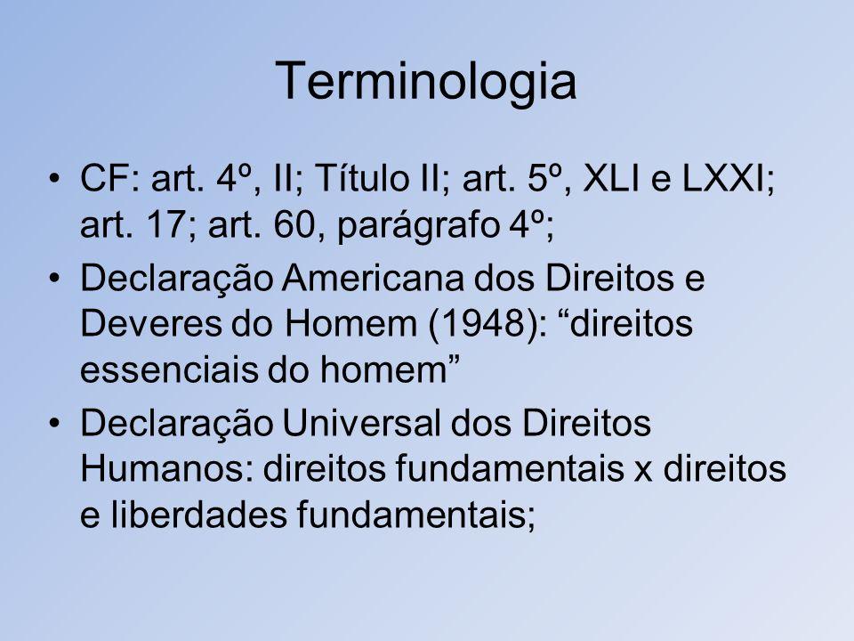TerminologiaCF: art. 4º, II; Título II; art. 5º, XLI e LXXI; art. 17; art. 60, parágrafo 4º;