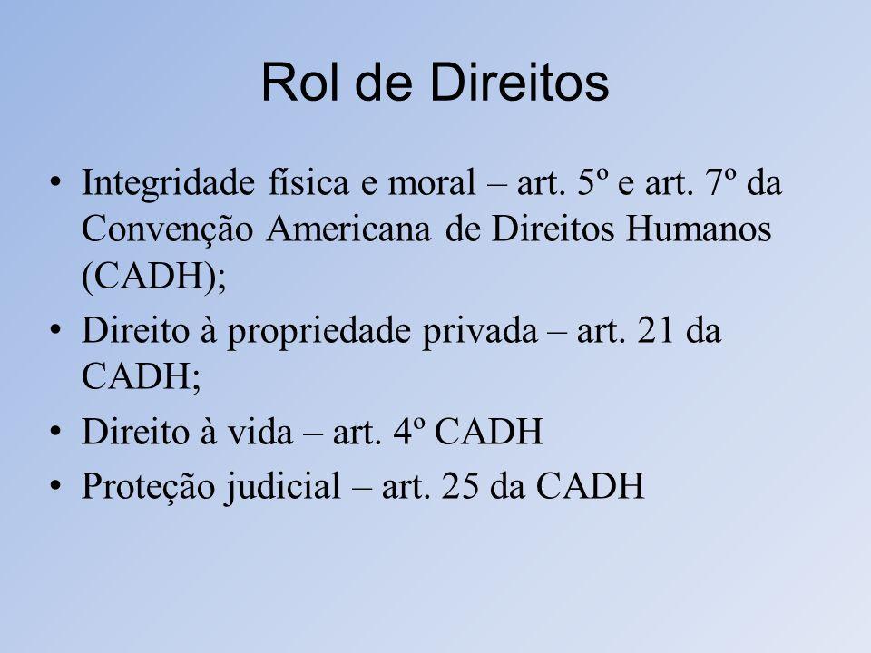 Rol de Direitos Integridade física e moral – art. 5º e art. 7º da Convenção Americana de Direitos Humanos (CADH);