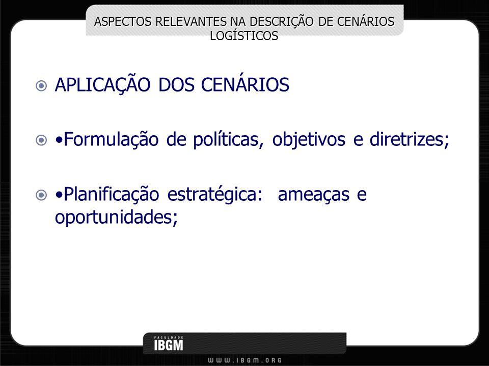 ASPECTOS RELEVANTES NA DESCRIÇÃO DE CENÁRIOS LOGÍSTICOS