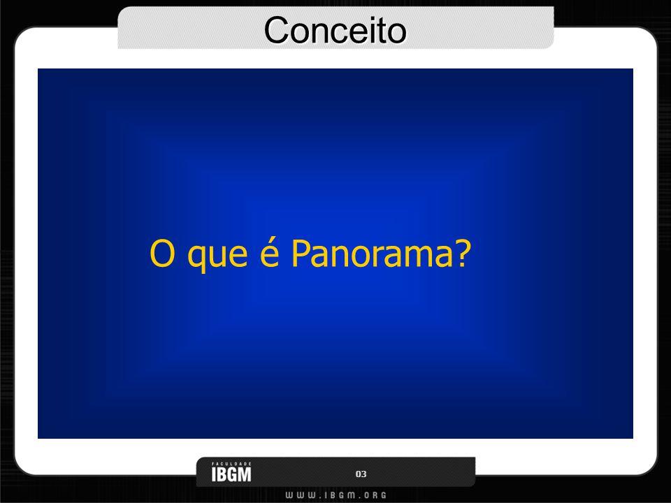 Conceito O que é Panorama 03 4