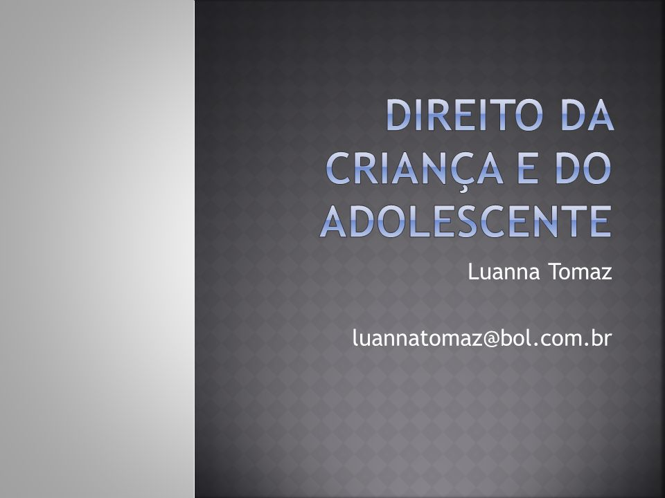 DIREITO DA CRIANÇA E DO ADOLESCENTE