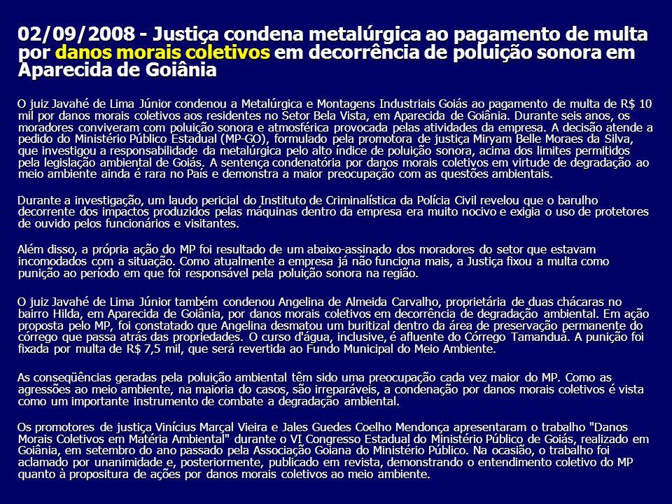 02/09/2008 - Justiça condena metalúrgica ao pagamento de multa por danos morais coletivos em decorrência de poluição sonora em Aparecida de Goiânia
